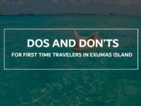 Dos and Don'ts For First Time Travelers in Exumas Island