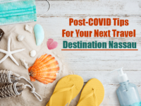 Post-COVID Tips For Your Next Travel Destination Nassau